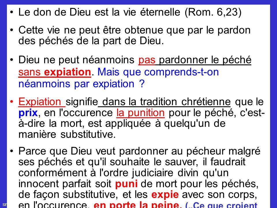 Le don de Dieu est la vie éternelle (Rom. 6,23)