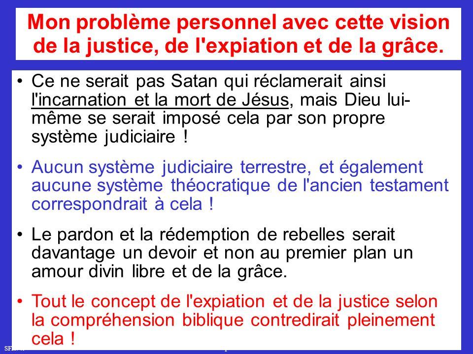 Mon problème personnel avec cette vision de la justice, de l expiation et de la grâce.