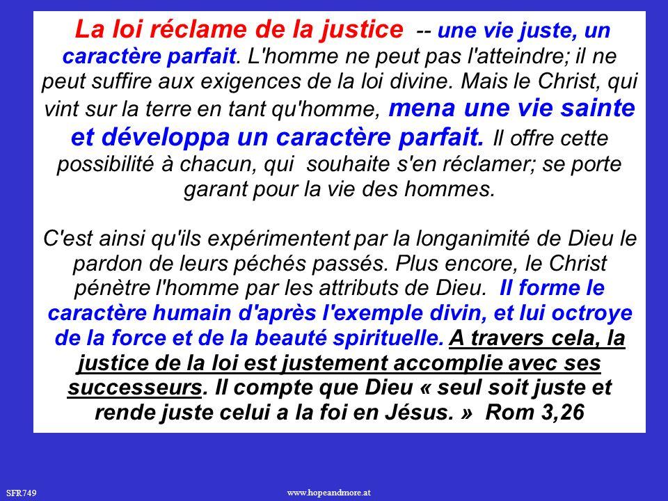 La loi réclame de la justice -- une vie juste, un caractère parfait