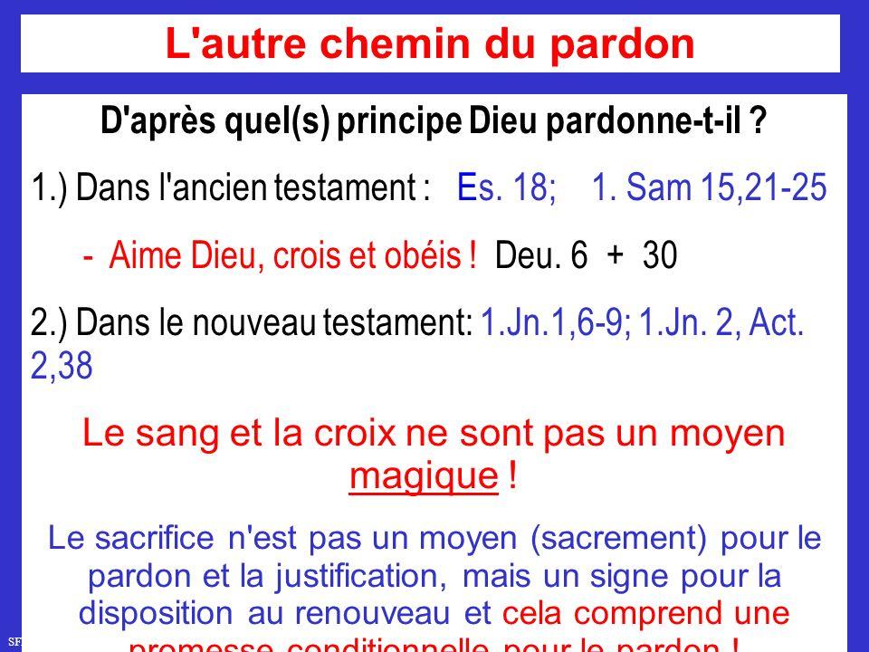 L autre chemin du pardon D après quel(s) principe Dieu pardonne-t-il