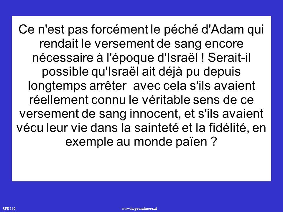 Ce n est pas forcément le péché d Adam qui rendait le versement de sang encore nécessaire à l époque d Israël .