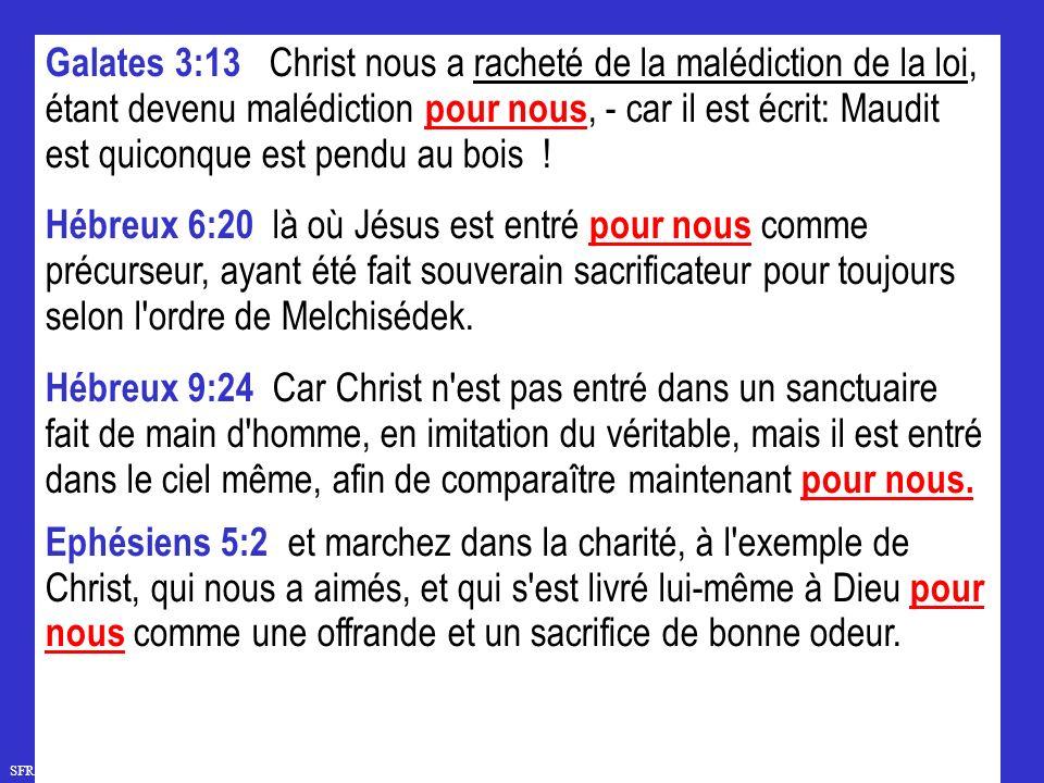 Galates 3:13 Christ nous a racheté de la malédiction de la loi, étant devenu malédiction pour nous, - car il est écrit: Maudit est quiconque est pendu au bois !