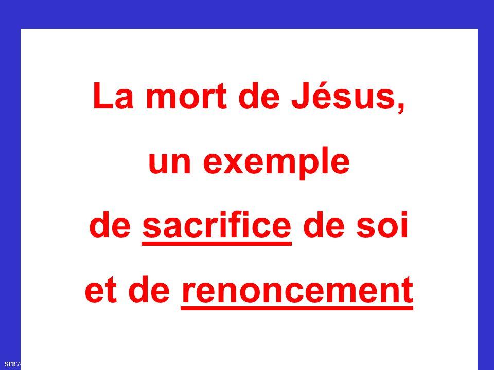 La mort de Jésus, un exemple de sacrifice de soi et de renoncement