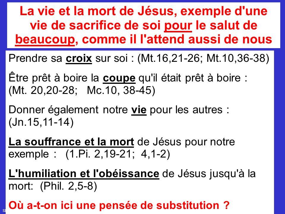 La vie et la mort de Jésus, exemple d une vie de sacrifice de soi pour le salut de beaucoup, comme il l attend aussi de nous