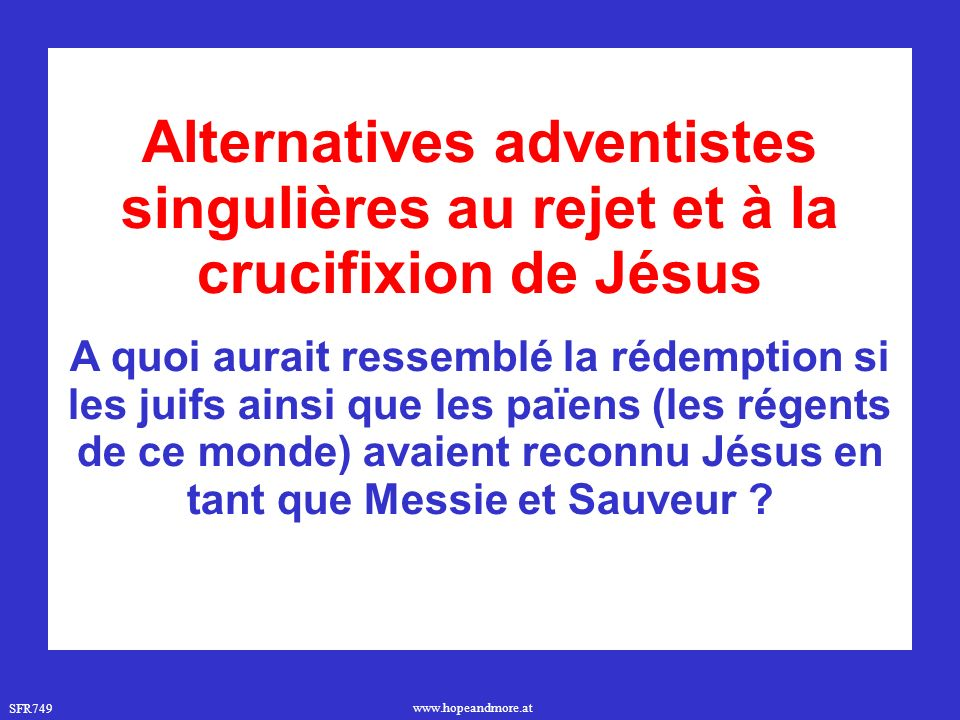 Alternatives adventistes singulières au rejet et à la crucifixion de Jésus