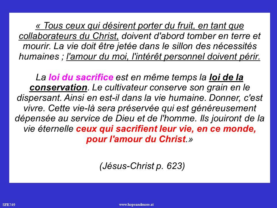 « Tous ceux qui désirent porter du fruit, en tant que collaborateurs du Christ, doivent d abord tomber en terre et mourir. La vie doit être jetée dans le sillon des nécessités humaines ; l amour du moi, l intérêt personnel doivent périr.