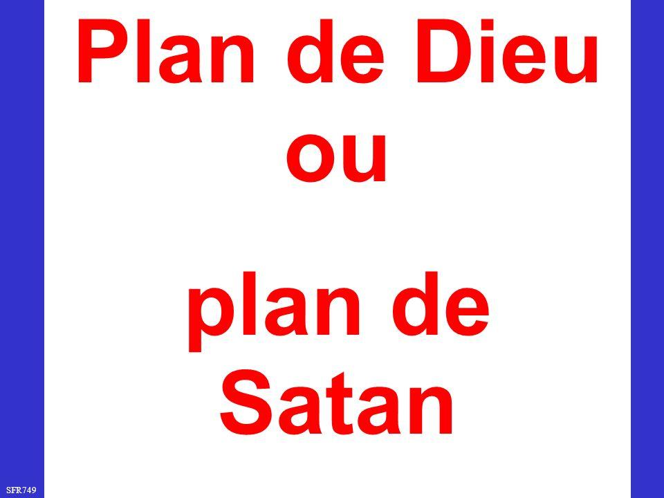 Plan de Dieu ou plan de Satan