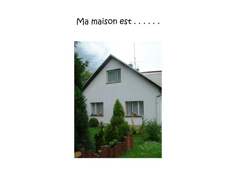 Ma maison est . . . . . .