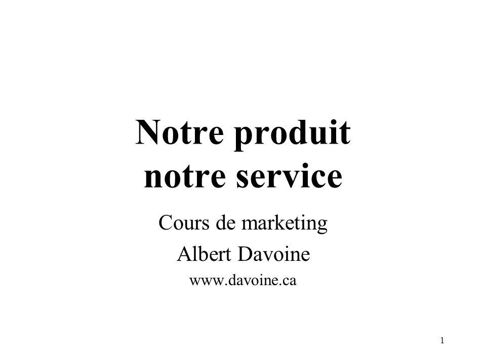 Notre produit notre service