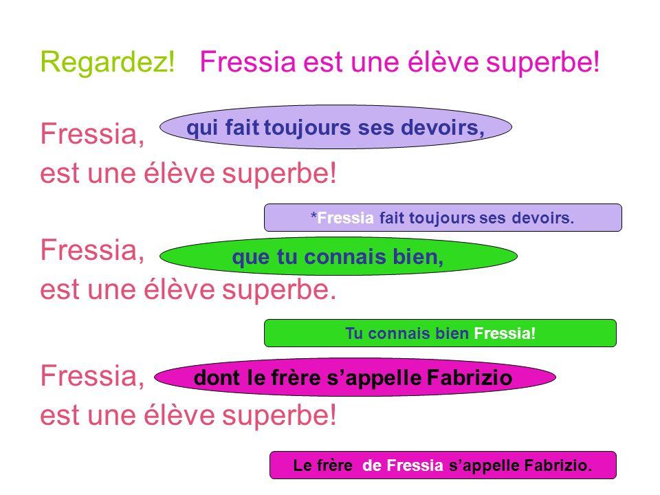 Regardez! Fressia est une élève superbe!