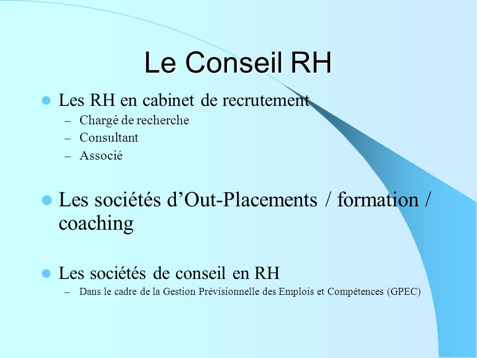 Le Conseil RH Les sociétés d'Out-Placements / formation / coaching