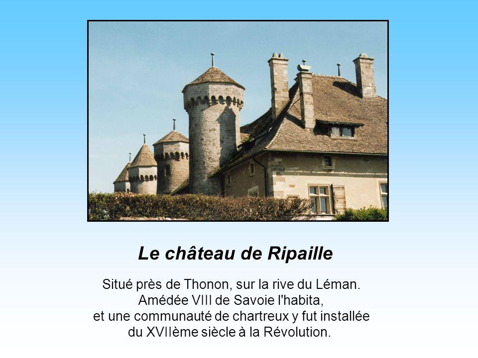 Le château de Ripaille Situé près de Thonon, sur la rive du Léman.