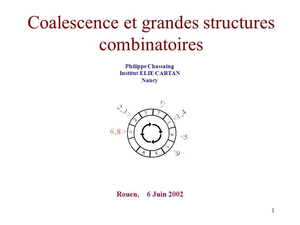 Coalescence et grandes structures combinatoires