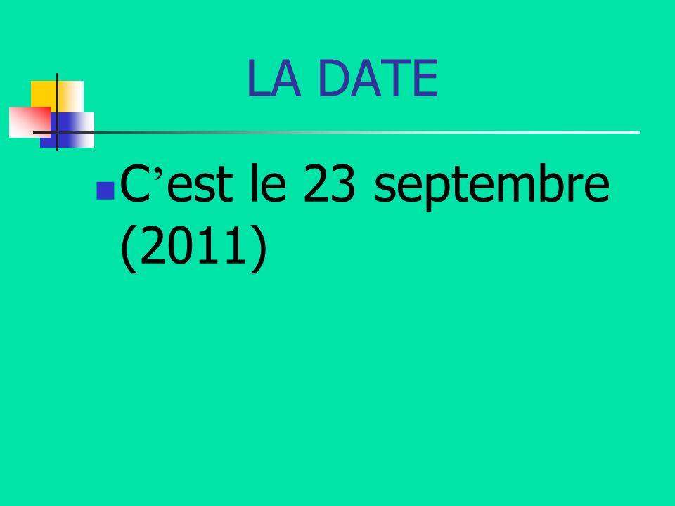 LA DATE C'est le 23 septembre (2011)