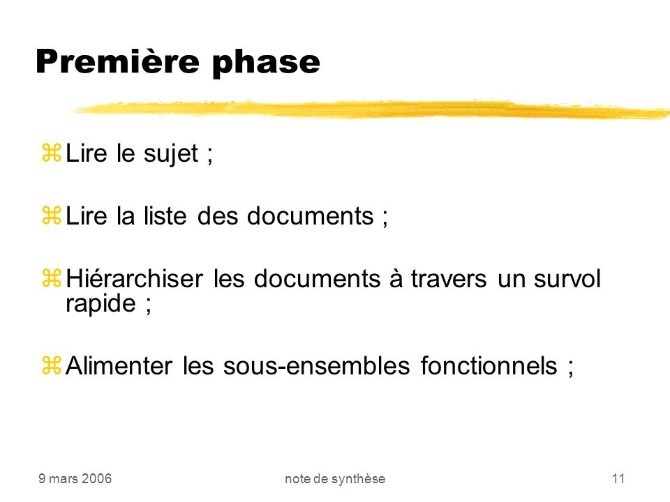 Première phase Lire le sujet ; Lire la liste des documents ;