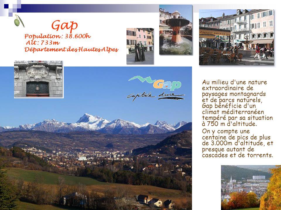 Gap Population : 38.600h Alt : 733m Département des Hautes Alpes.