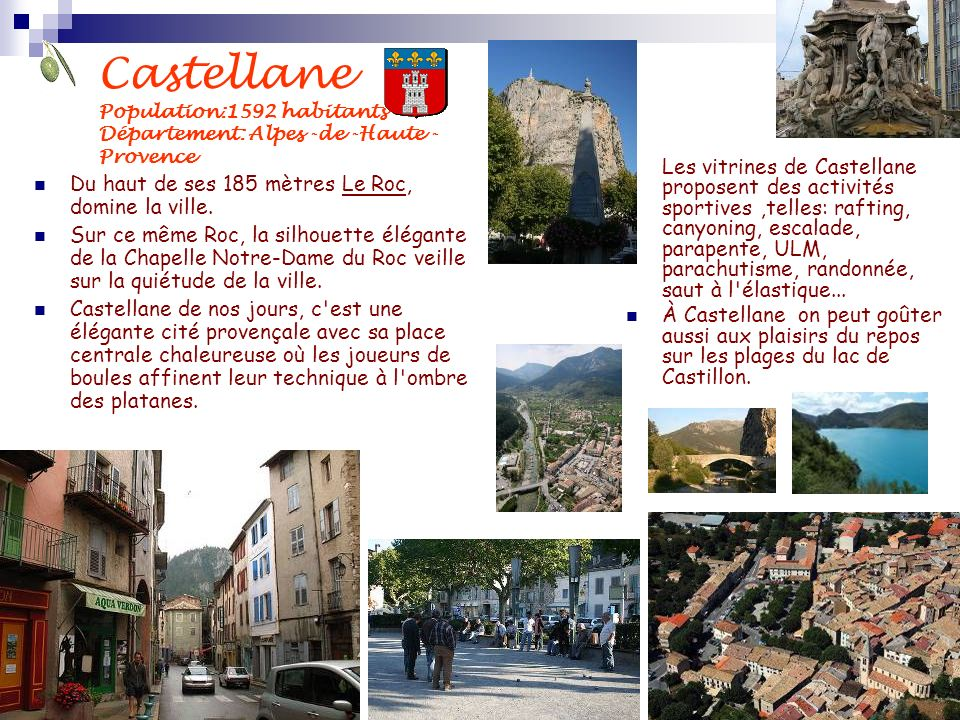 Castellane Population:1592 habitants Département: Alpes -de -Haute - Provence