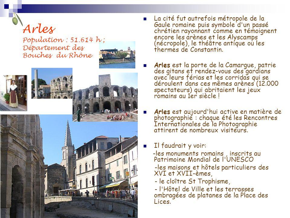 Arles Population : 51.614 h ; Département des Bouches du Rhône