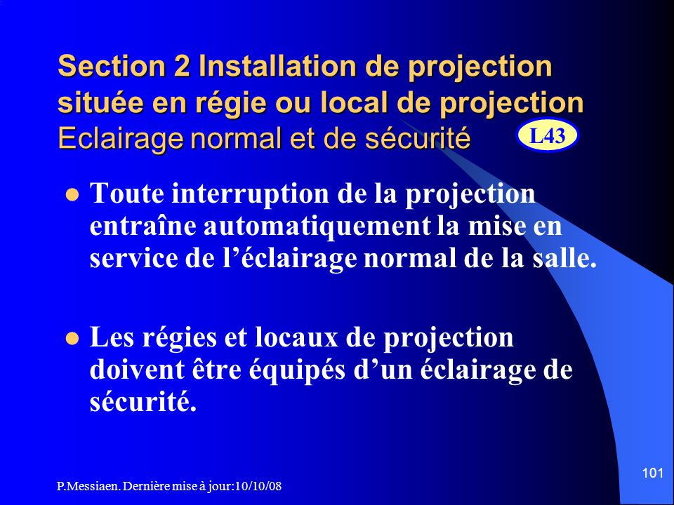 Section 2 Installation de projection située en régie ou local de projection Eclairage normal et de sécurité