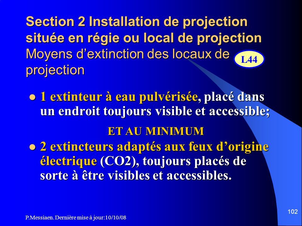 Section 2 Installation de projection située en régie ou local de projection Moyens d'extinction des locaux de projection