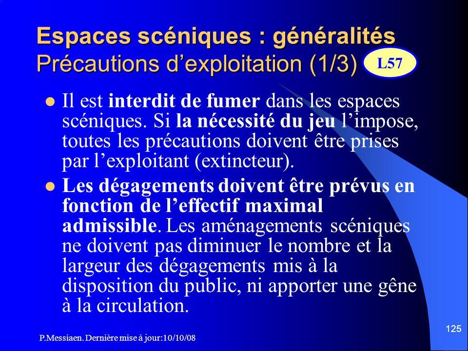 Espaces scéniques : généralités Précautions d'exploitation (1/3)