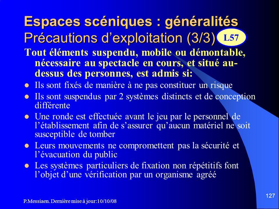 Espaces scéniques : généralités Précautions d'exploitation (3/3)