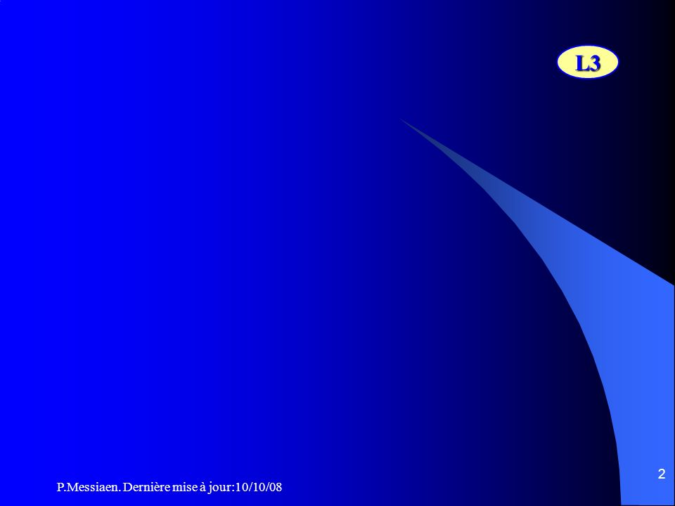 L3 P.Messiaen. Dernière mise à jour:10/10/08