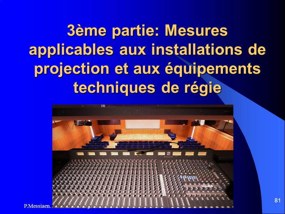 3ème partie: Mesures applicables aux installations de projection et aux équipements techniques de régie