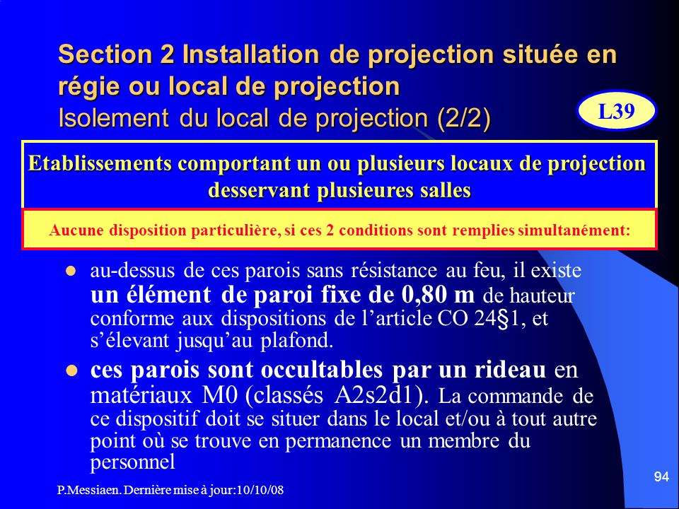 Section 2 Installation de projection située en régie ou local de projection Isolement du local de projection (2/2)
