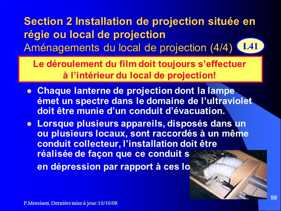 Section 2 Installation de projection située en régie ou local de projection Aménagements du local de projection (4/4)