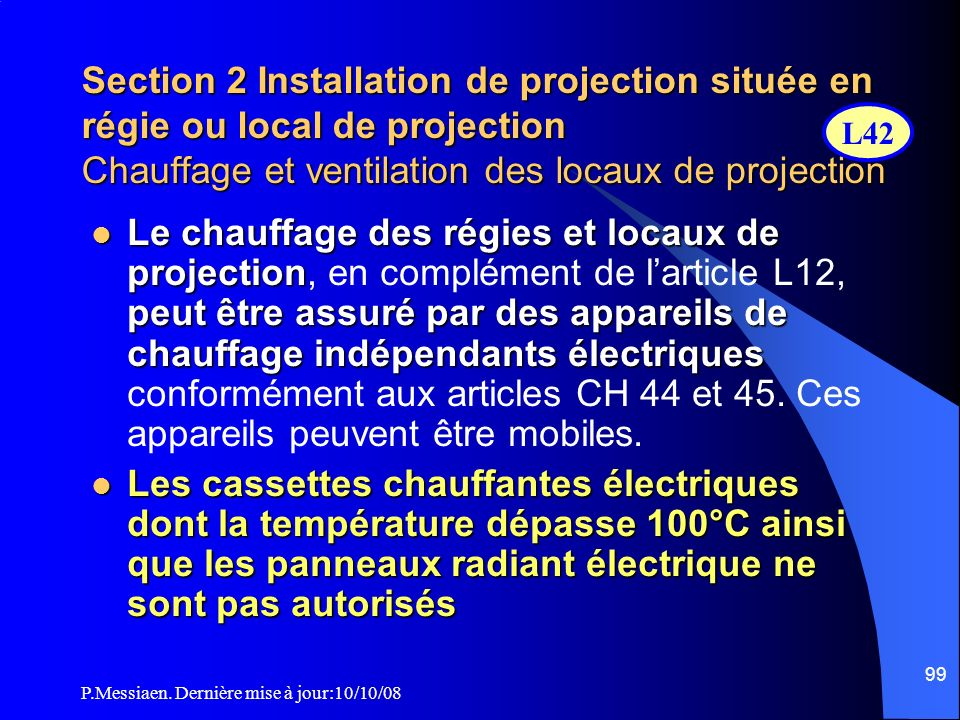 Section 2 Installation de projection située en régie ou local de projection Chauffage et ventilation des locaux de projection
