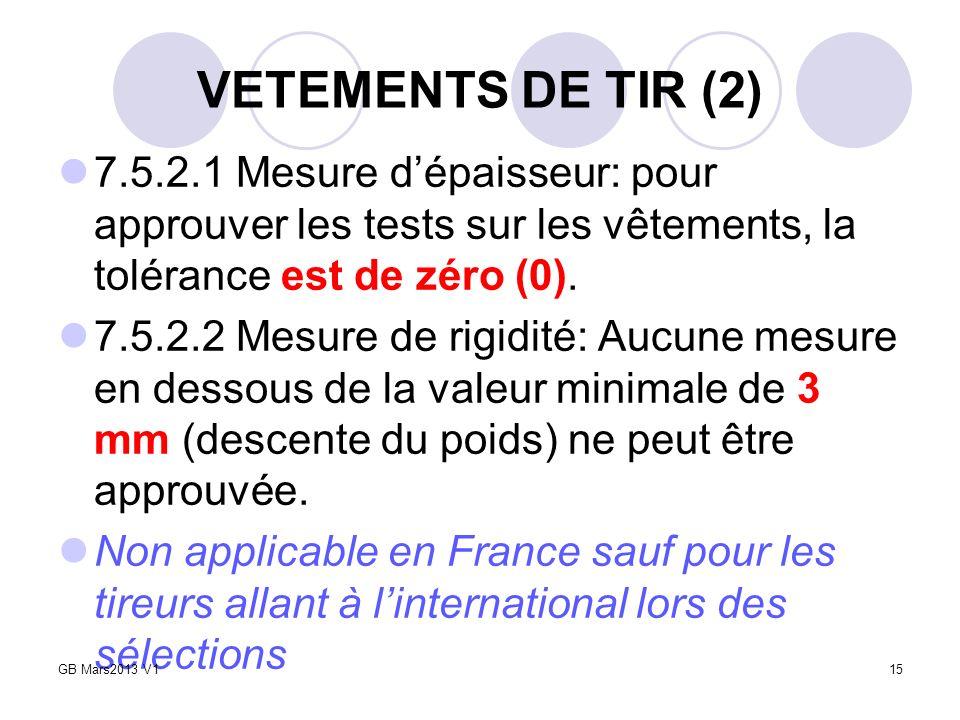 VETEMENTS DE TIR (2) 7.5.2.1 Mesure d'épaisseur: pour approuver les tests sur les vêtements, la tolérance est de zéro (0).