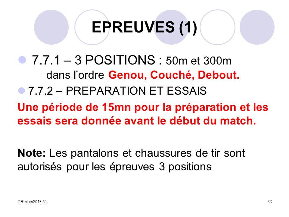 EPREUVES (1) 7.7.1 – 3 POSITIONS : 50m et 300m dans l'ordre Genou, Couché, Debout. 7.7.2 – PREPARATION ET ESSAIS.