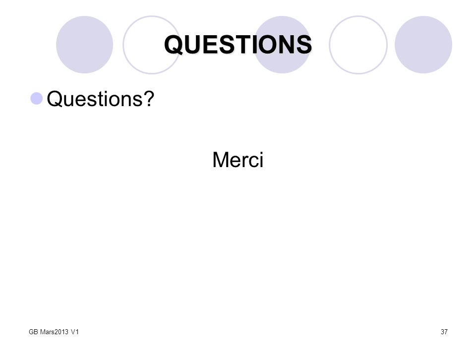 QUESTIONS Questions Merci GB Mars2013 V1