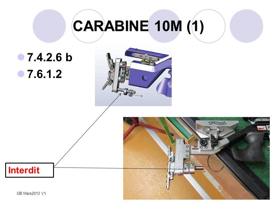 CARABINE 10M (1) 7.4.2.6 b 7.6.1.2 Interdit 5 Février 2009