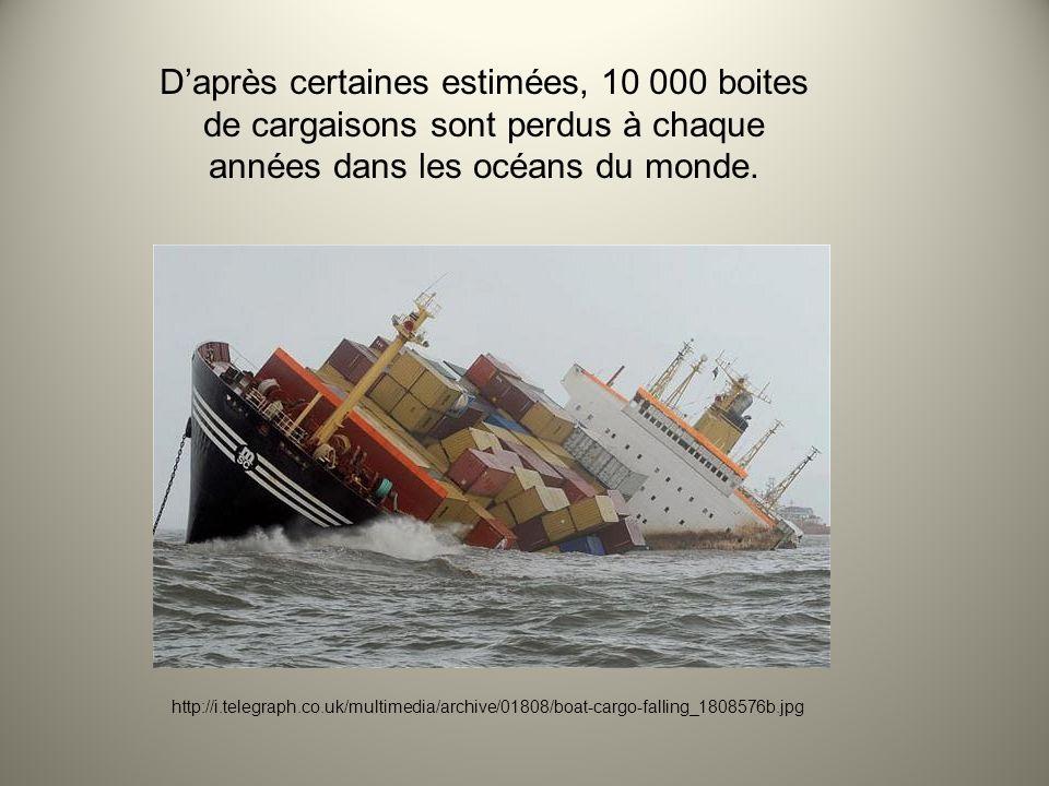 D'après certaines estimées, 10 000 boites de cargaisons sont perdus à chaque années dans les océans du monde.
