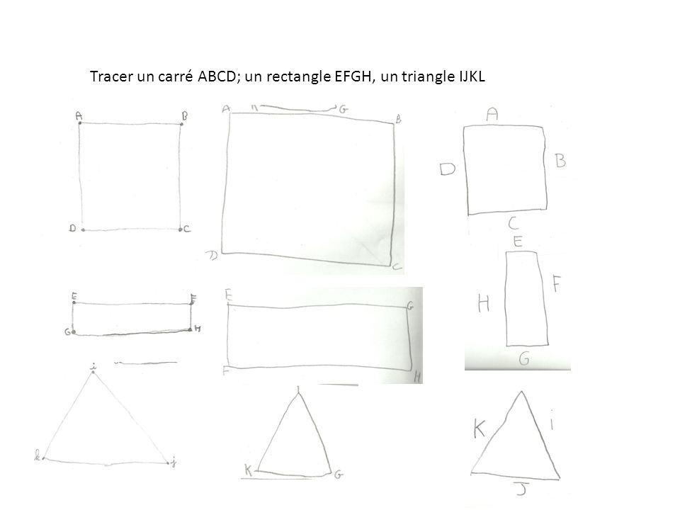 Tracer un carré ABCD; un rectangle EFGH, un triangle IJKL