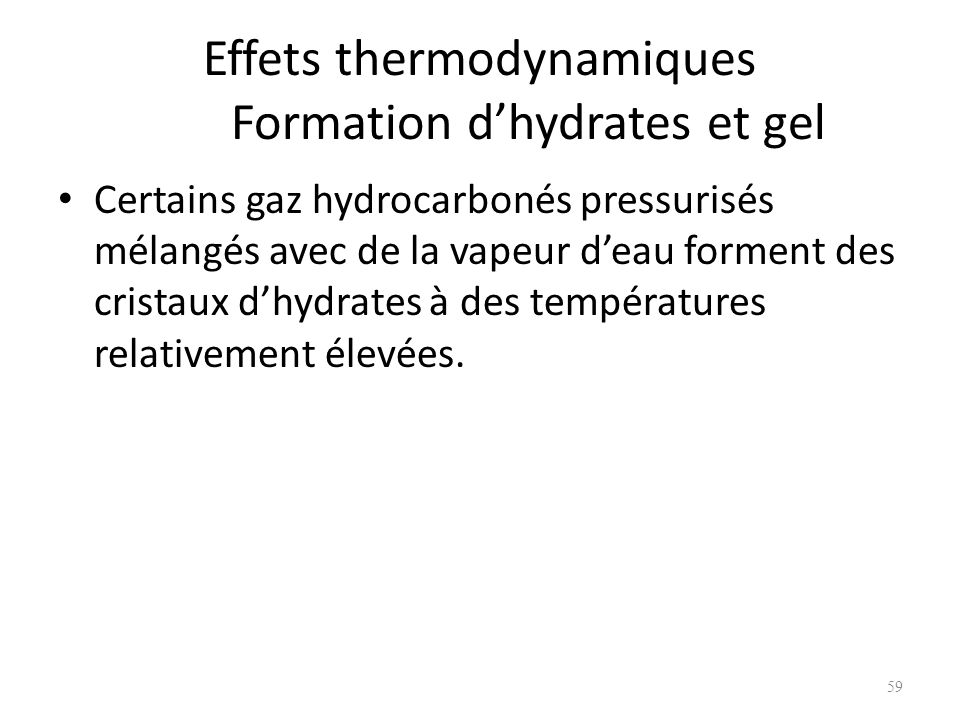 Effets thermodynamiques Formation d'hydrates et gel