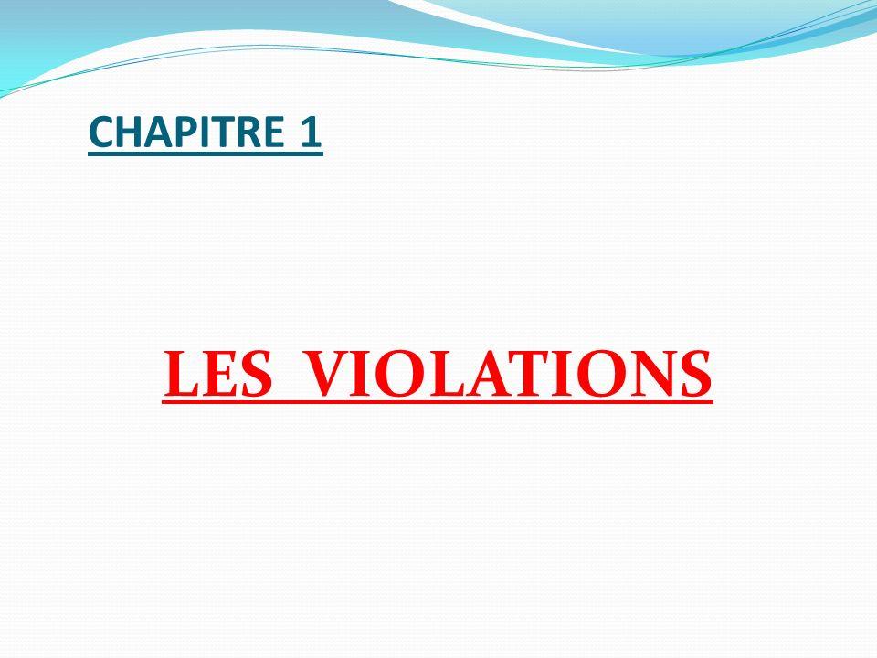 CHAPITRE 1 LES VIOLATIONS