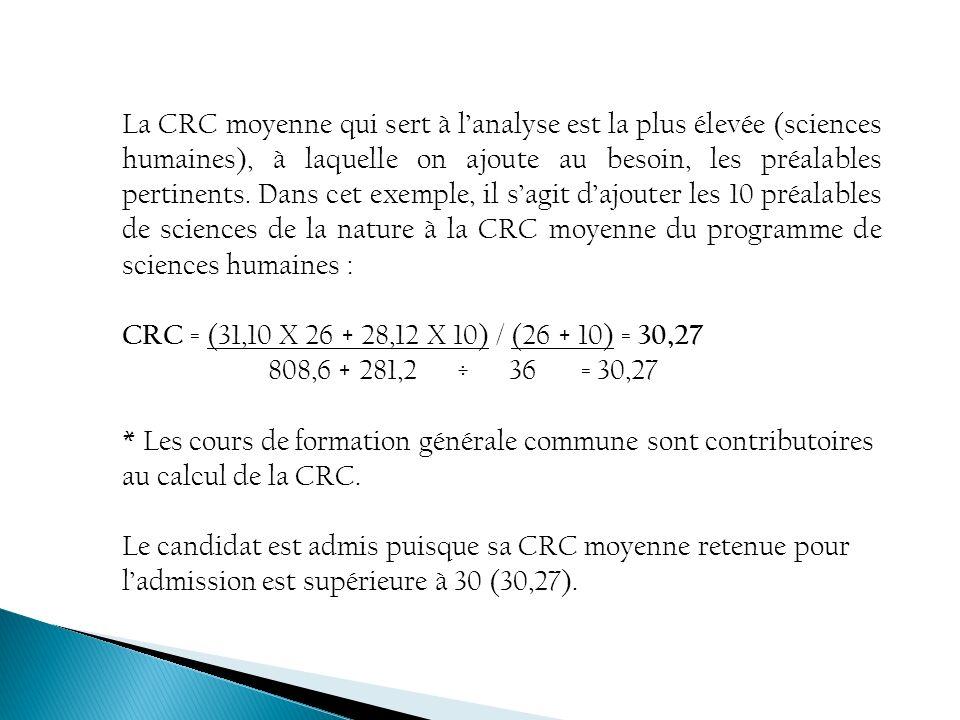 La CRC moyenne qui sert à l'analyse est la plus élevée (sciences humaines), à laquelle on ajoute au besoin, les préalables pertinents. Dans cet exemple, il s'agit d'ajouter les 10 préalables de sciences de la nature à la CRC moyenne du programme de sciences humaines :