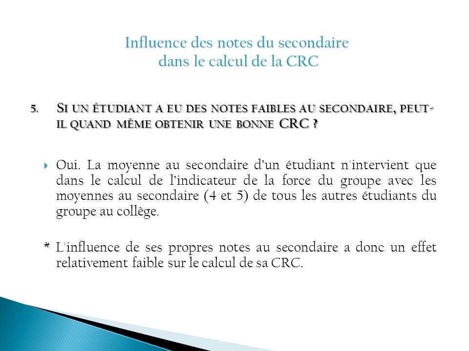 Influence des notes du secondaire dans le calcul de la CRC