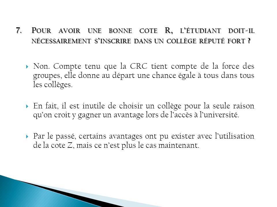 Pour avoir une bonne cote R, l'étudiant doit-il nécessairement s'inscrire dans un collège réputé fort