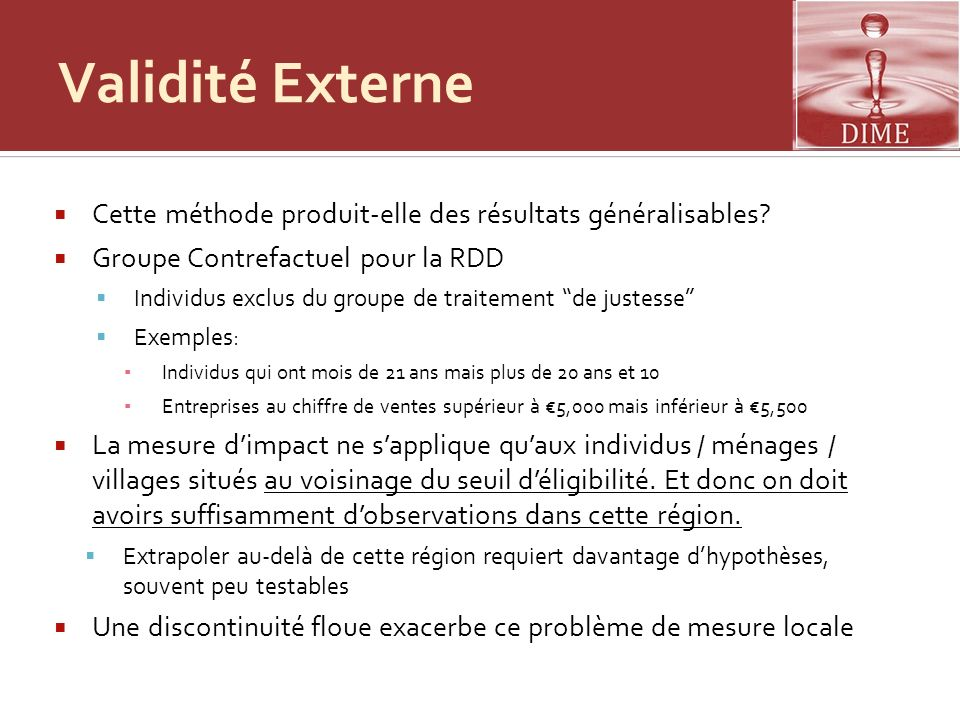 Validité Externe Cette méthode produit-elle des résultats généralisables Groupe Contrefactuel pour la RDD.