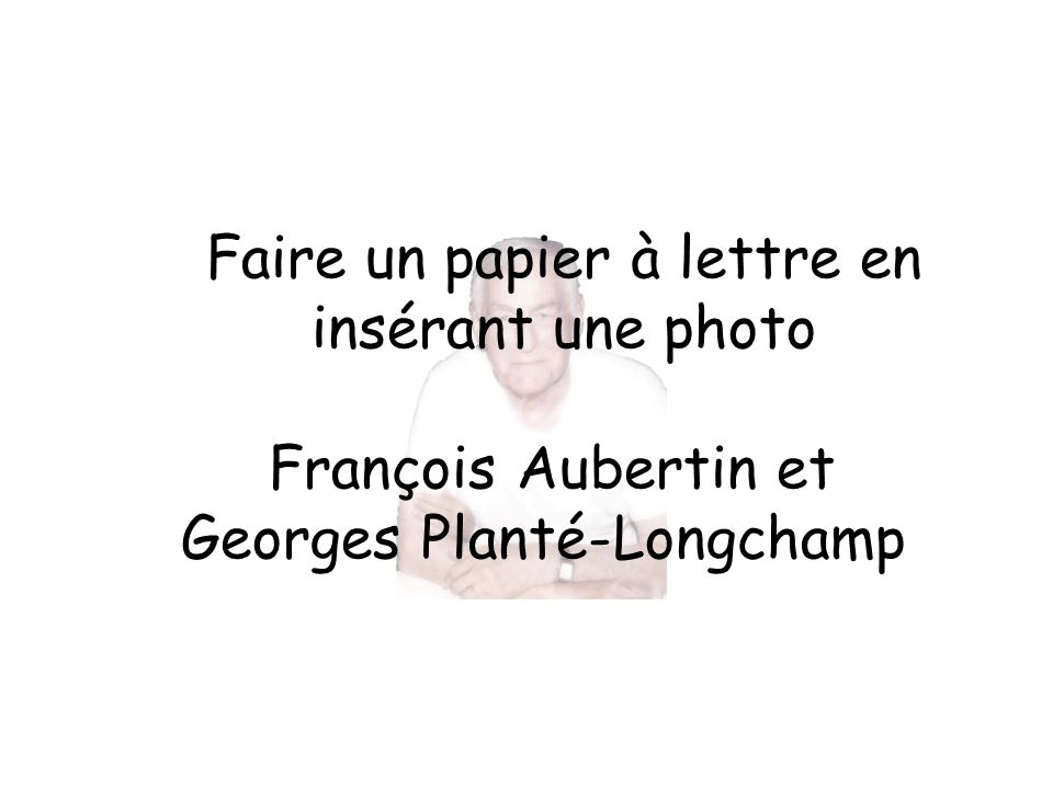 Faire un papier à lettre en insérant une photo