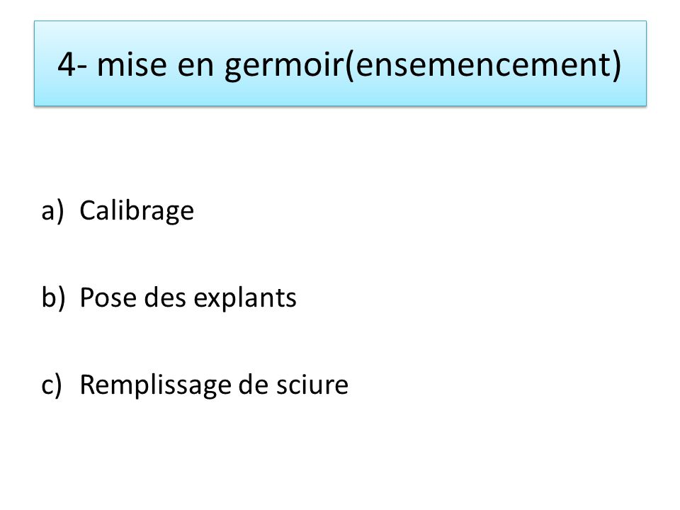 4- mise en germoir(ensemencement)
