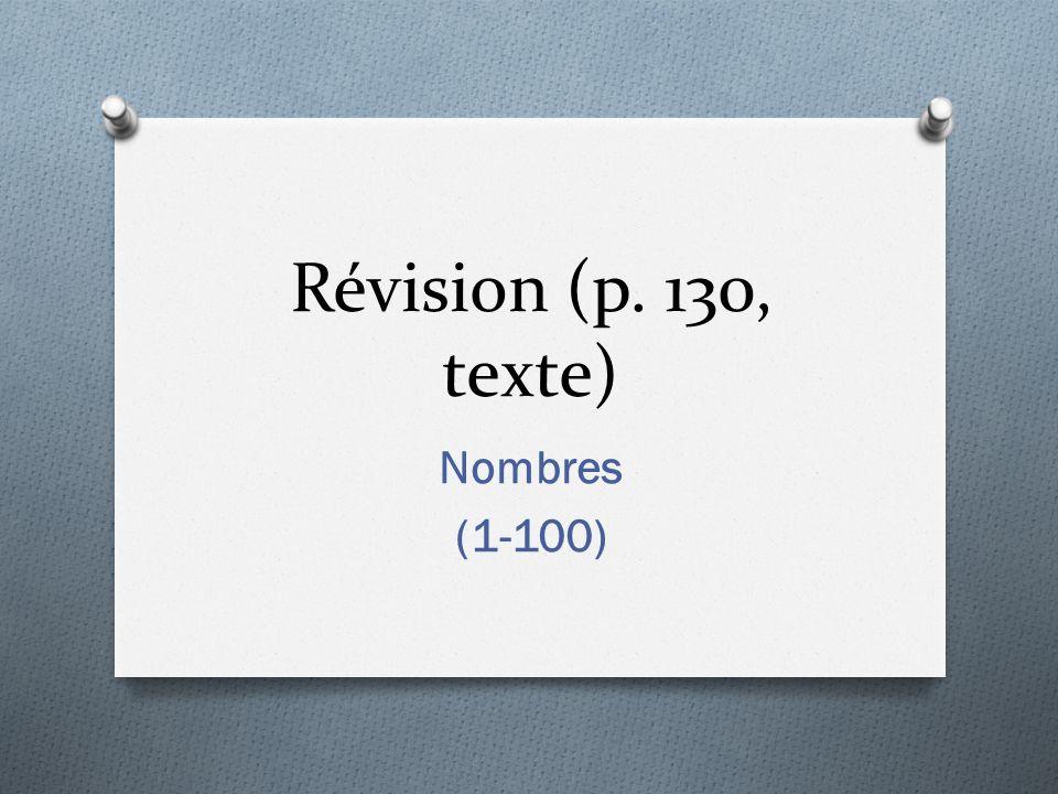 Révision (p. 130, texte) Nombres (1-100)