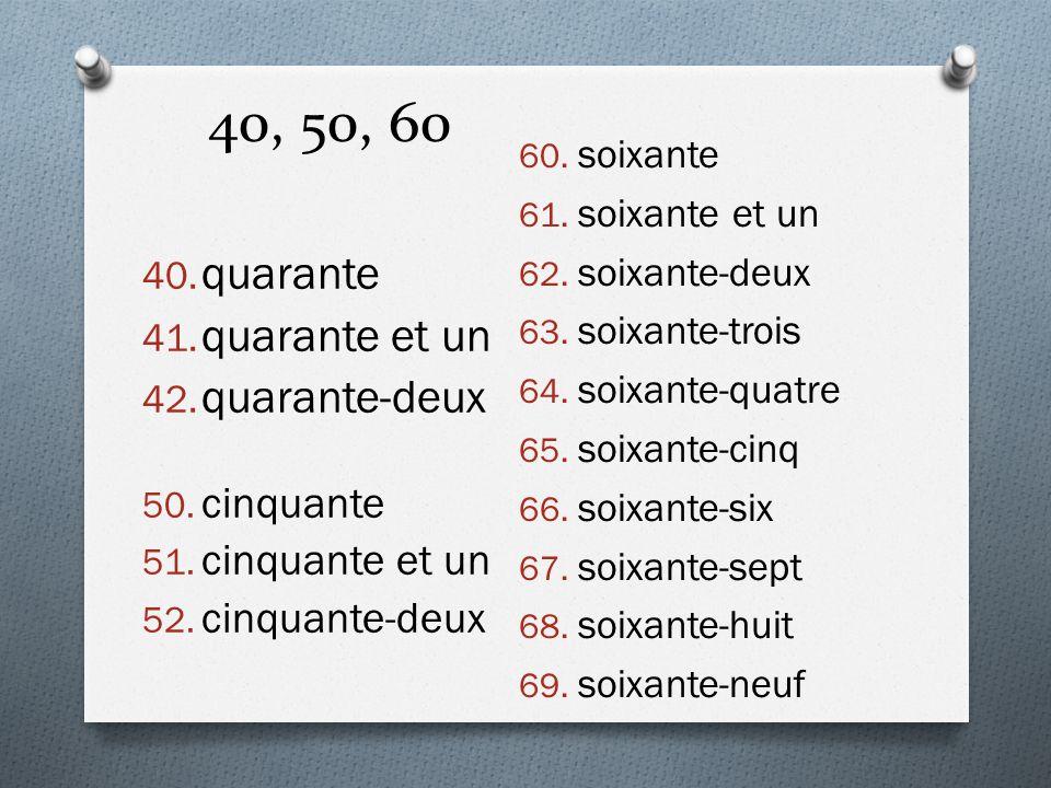 40, 50, 60 quarante quarante et un quarante-deux cinquante