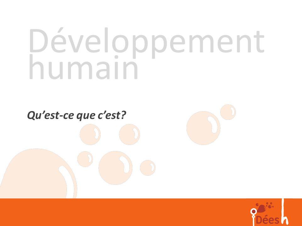 Développement humain Qu'est-ce que c'est
