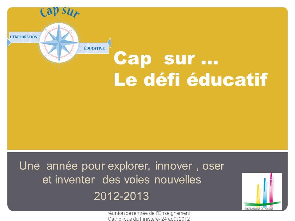 Cap sur … Le défi éducatif