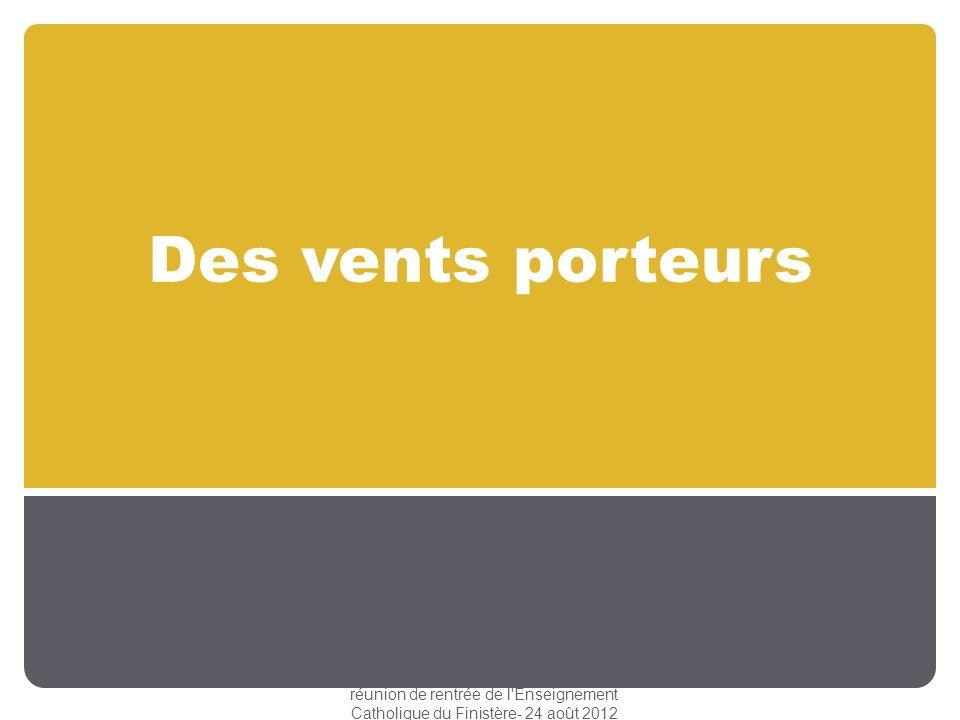 Des vents porteurs réunion de rentrée de l Enseignement Catholique du Finistère- 24 août 2012